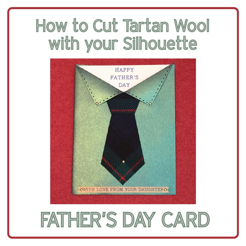How to Cut Tartan Wool Fabric with Silhouette Cameo.  Father's Day card tutorial by Nadine Muir for Silhouette UK Blog